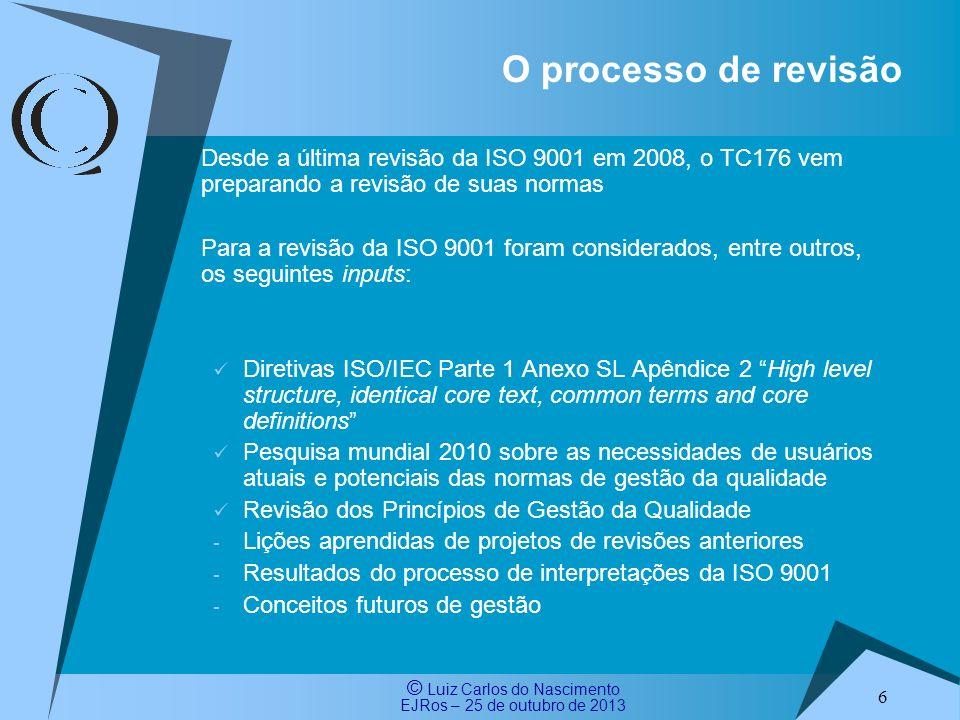 © Luiz Carlos do Nascimento EJRos – 25 de outubro de 2013 7 Os comitês técnicos produzem as normas sob a coordenação do TMB A estrutura da ISO e o papel do TMB