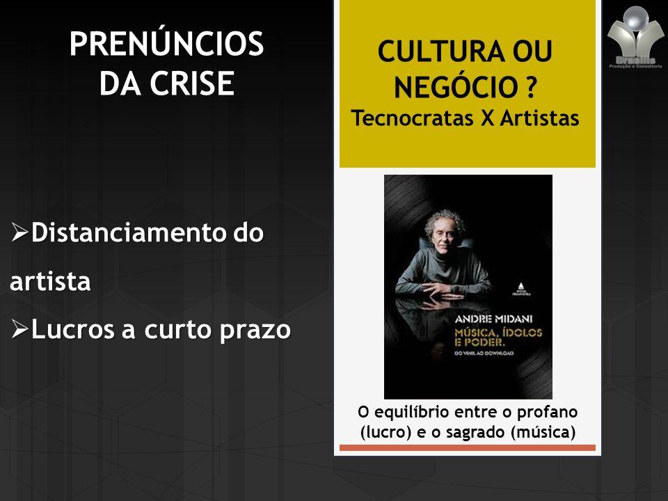 PRENÚNCIOS DA CRISE CULTURA OU NEGÓCIO .