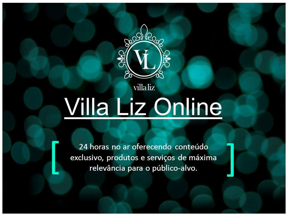 Villa Liz Online 24 horas no ar oferecendo conteúdo exclusivo, produtos e serviços de máxima relevância para o público-alvo.