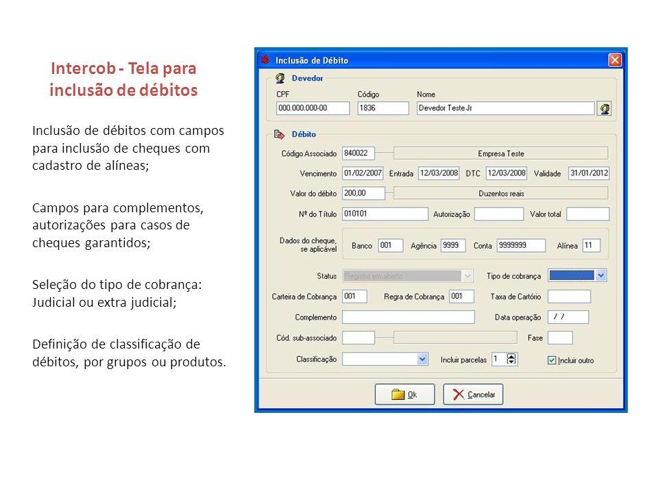 Intercob - Tela para inclusão de débitos Inclusão de débitos com campos para inclusão de cheques com cadastro de alíneas; Campos para complementos, au