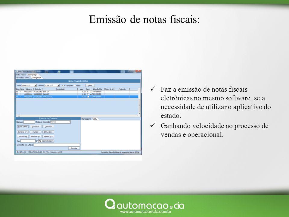 Emissão de notas fiscais: Faz a emissão de notas fiscais eletrônicas no mesmo software, se a necessidade de utilizar o aplicativo do estado. Ganhando