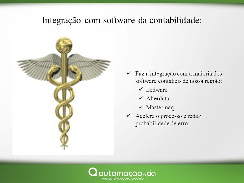 Integração com software da contabilidade: Faz a integração com a maioria dos software contábeis de nossa região: Ledware Alterdata Mastermaq Acelera o