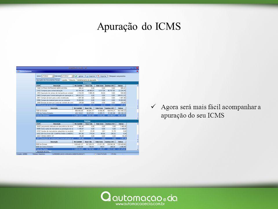 Apuração do ICMS Agora será mais fácil acompanhar a apuração do seu ICMS