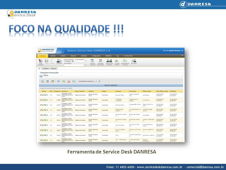 Fone: 11 4452-6450 - www.servicedeskdanresa.com.br - comercial@danresa.com.br Ferramenta de Service Desk DANRESA