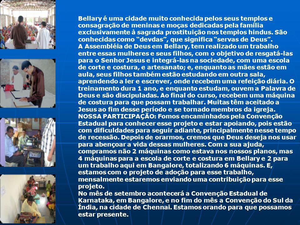Bellary é uma cidade muito conhecida pelos seus templos e consagração de meninas e moças dedicadas pela família exclusivamente à sagrada prostituição