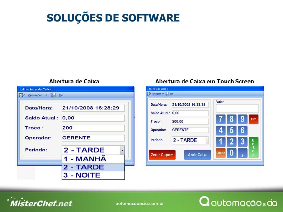 Abertura de CaixaAbertura de Caixa em Touch Screen SOLUÇÕES DE SOFTWARE