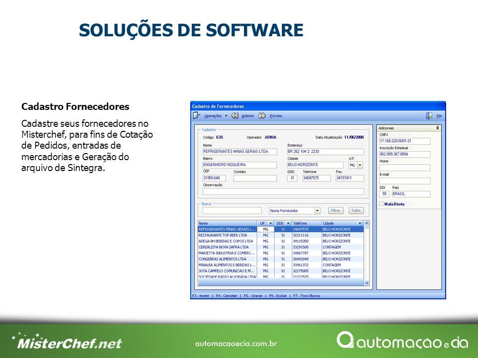 Cadastro Fornecedores Cadastre seus fornecedores no Misterchef, para fins de Cotação de Pedidos, entradas de mercadorias e Geração do arquivo de Sintegra.