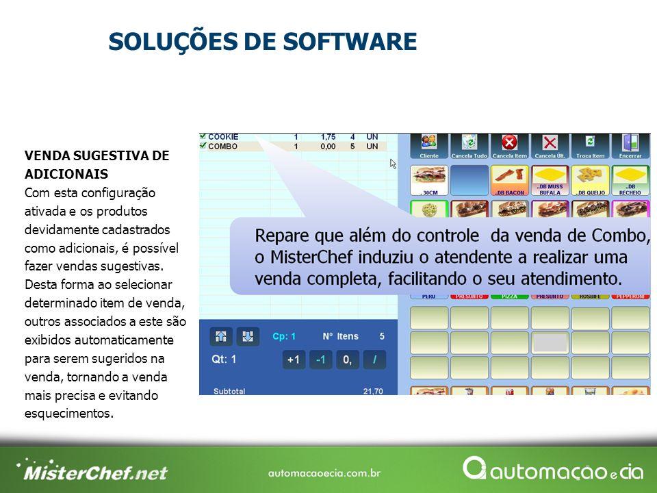 SOLUÇÕES DE SOFTWARE VENDA SUGESTIVA DE ADICIONAIS Com esta configuração ativada e os produtos devidamente cadastrados como adicionais, é possível faz