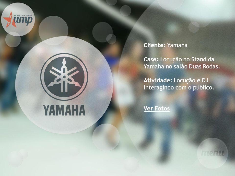 Cliente: Yamaha Case: Locução no Stand da Yamaha no salão Duas Rodas. Atividade: Locução e DJ interagindo com o público. Ver Fotos