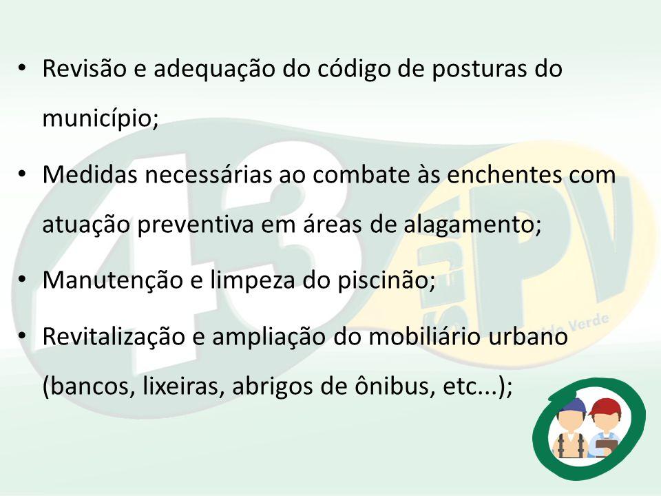 Revisão e adequação do código de posturas do município; Medidas necessárias ao combate às enchentes com atuação preventiva em áreas de alagamento; Man