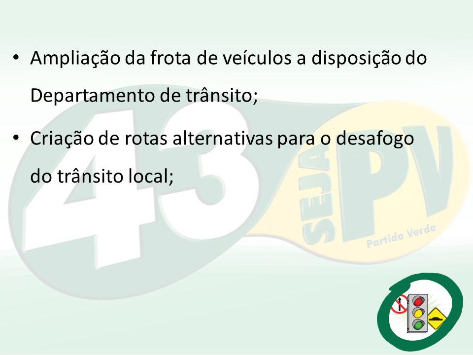 Ampliação da frota de veículos a disposição do Departamento de trânsito; Criação de rotas alternativas para o desafogo do trânsito local;