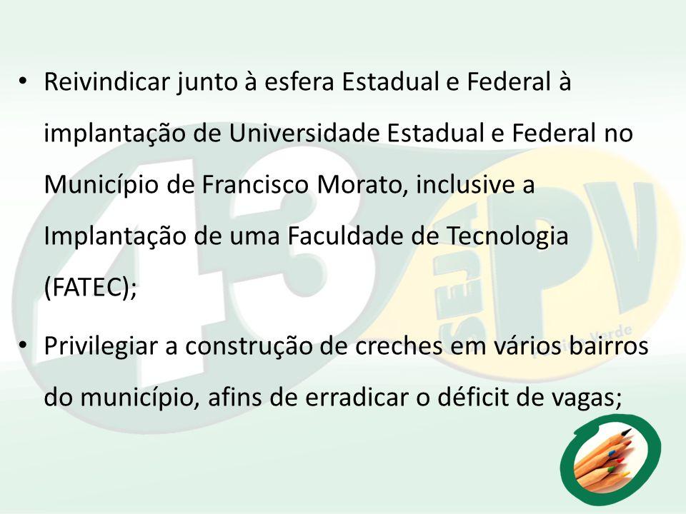 Reivindicar junto à esfera Estadual e Federal à implantação de Universidade Estadual e Federal no Município de Francisco Morato, inclusive a Implantaç
