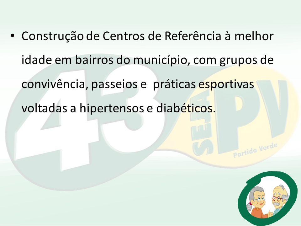 Construção de Centros de Referência à melhor idade em bairros do município, com grupos de convivência, passeios e práticas esportivas voltadas a hiper