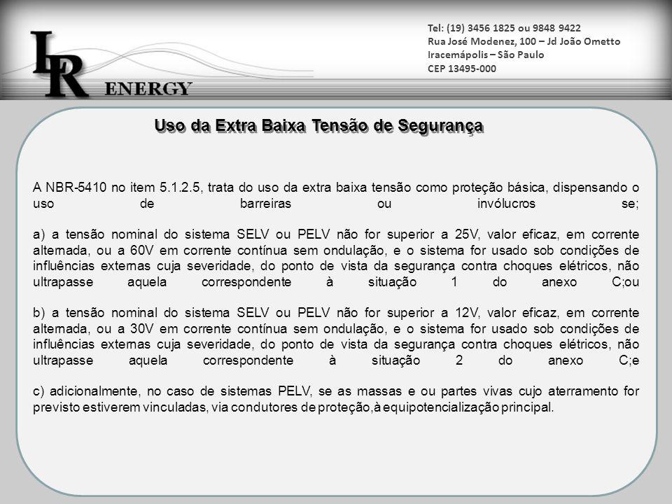 Tel: (19) 3456 1825 ou 9848 9422 Rua José Modenez, 100 – Jd João Ometto Iracemápolis – São Paulo CEP 13495-000 A NBR-5410 no item 5.1.2.5, trata do us