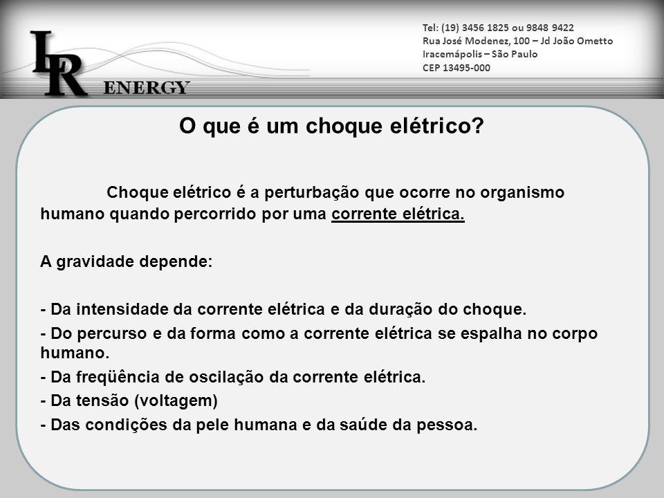 Tel: (19) 3456 1825 ou 9848 9422 Rua José Modenez, 100 – Jd João Ometto Iracemápolis – São Paulo CEP 13495-000 Choque elétrico é a perturbação que oco