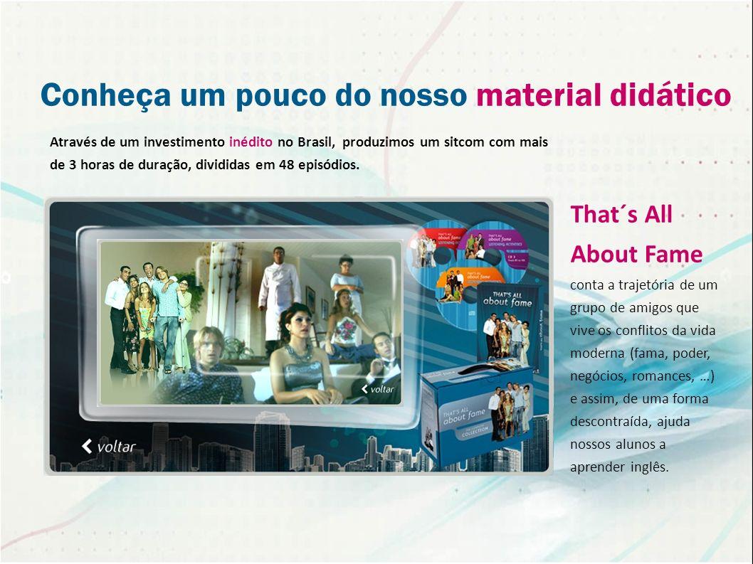 Conheça um pouco do nosso material didático Através de um investimento inédito no Brasil, produzimos um sitcom com mais de 3 horas de duração, dividid