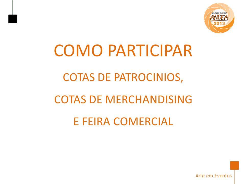COMO PARTICIPAR COTAS DE PATROCINIOS, COTAS DE MERCHANDISING E FEIRA COMERCIAL Arte em Eventos