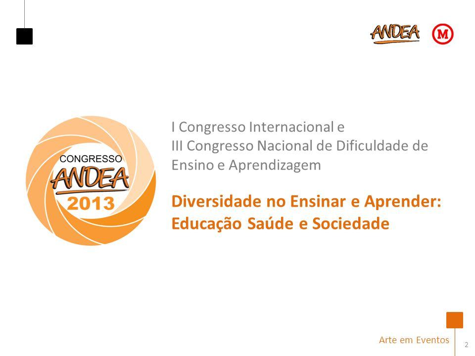 2 Arte em Eventos I Congresso Internacional e III Congresso Nacional de Dificuldade de Ensino e Aprendizagem Diversidade no Ensinar e Aprender: Educação Saúde e Sociedade