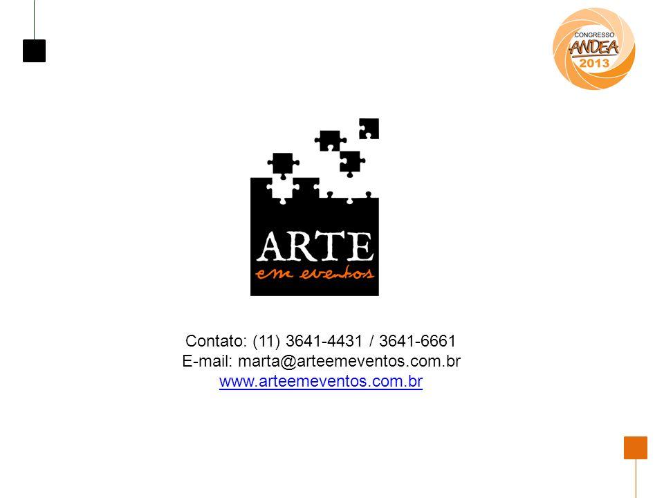 Contato: (11) 3641-4431 / 3641-6661 E-mail: marta@arteemeventos.com.br www.arteemeventos.com.br