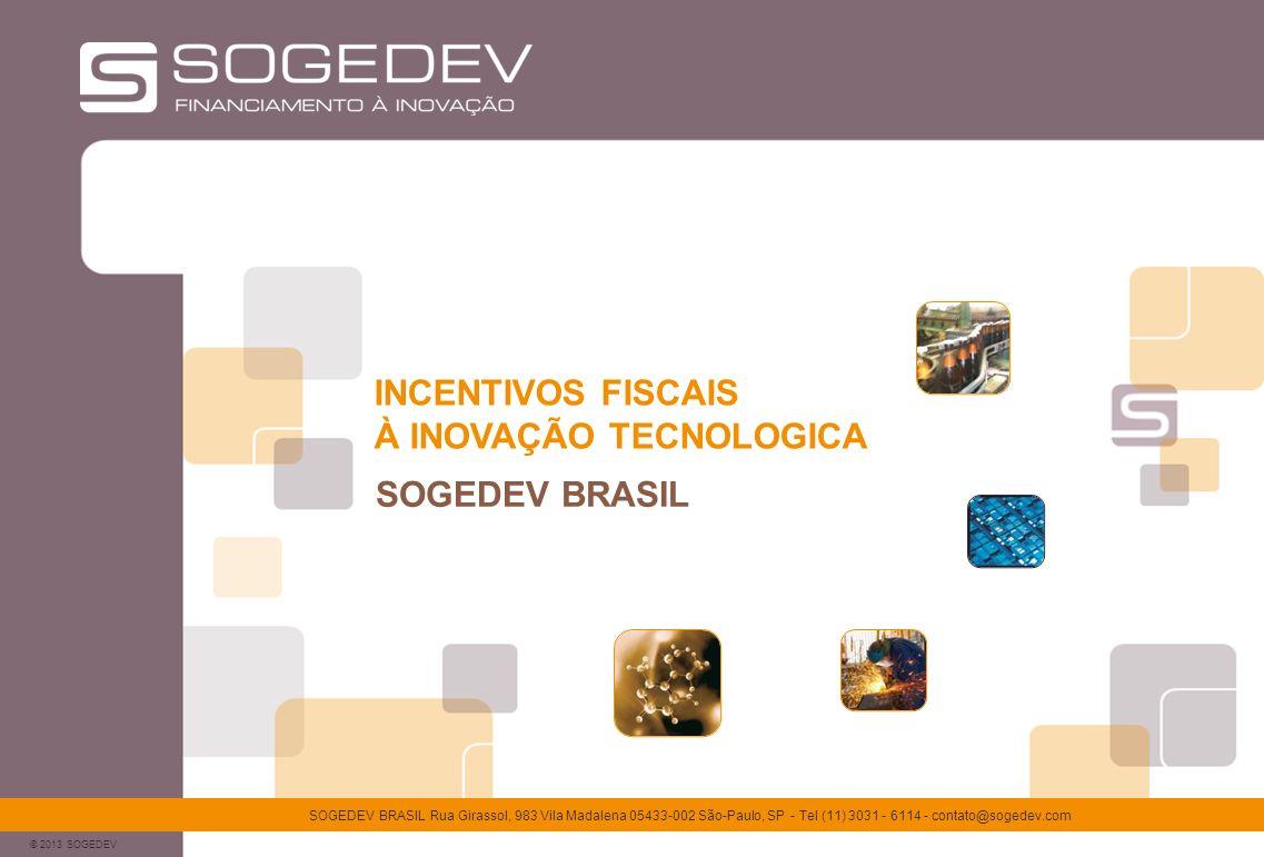 © 2013 SOGEDEV SOGEDEV BRASIL Rua Girassol, 983 Vila Madalena 05433-002 São-Paulo, SP - Tel (11) 3031 - 6114 - contato@sogedev.com SUMÁRIO A SOGEDEV >Quem somos INCENTIVOS FISCAIS À INOVAÇÃO: A LEI DO BEM >Principais características >Conceitos >Benefícios MODALIDADES DE UMA MISSÃO LEI DO BEM >Metodologia e fases de um missão >Case de um cliente >Por que escolher a Sogedev como parceiro?