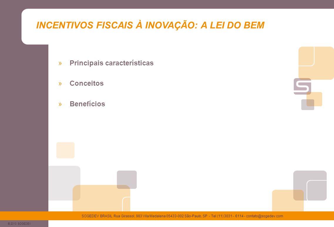 © 2013 SOGEDEV SOGEDEV BRASIL Rua Girassol, 983 Vila Madalena 05433-002 São-Paulo, SP - Tel (11) 3031 - 6114 - contato@sogedev.com Principais caracter