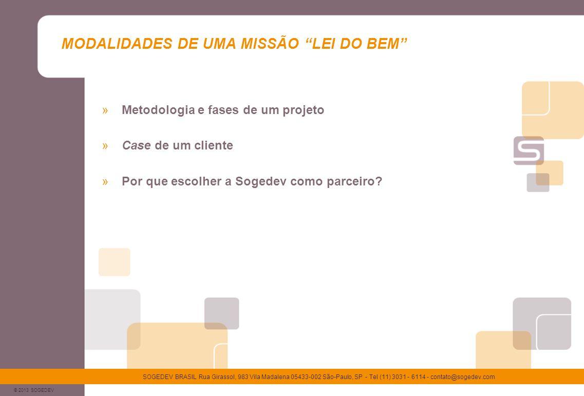 © 2013 SOGEDEV SOGEDEV BRASIL Rua Girassol, 983 Vila Madalena 05433-002 São-Paulo, SP - Tel (11) 3031 - 6114 - contato@sogedev.com MODALIDADES DE UMA