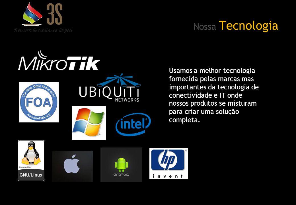 Nossa Tecnologia Usamos a melhor tecnologia fornecida pelas marcas mas importantes da tecnologia de conectividade e IT onde nossos produtos se mistura