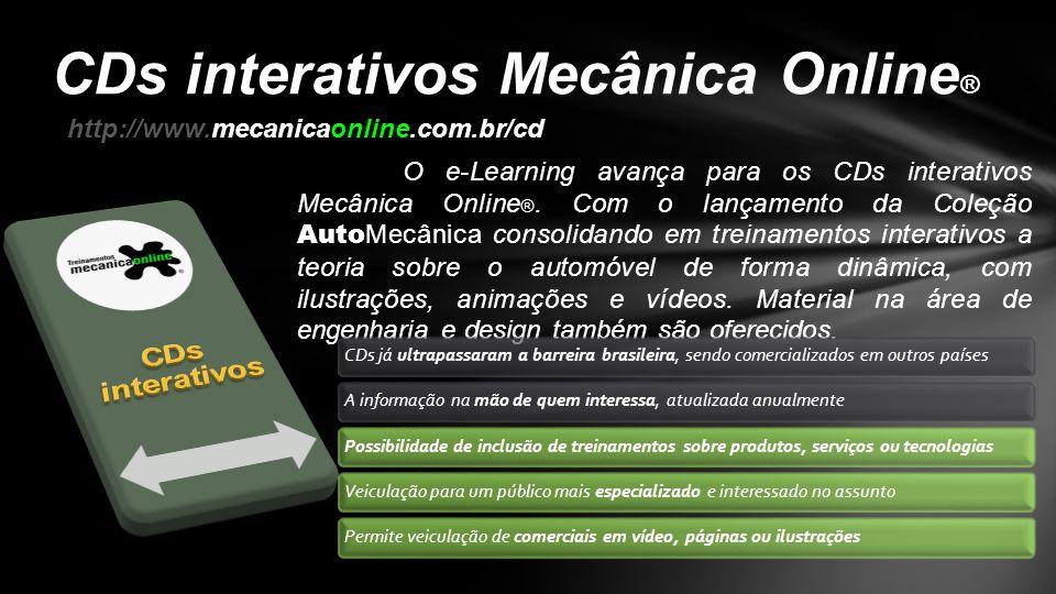 O e-Learning avança para os CDs interativos Mecânica Online ®. Com o lançamento da Coleção Auto Mecânica consolidando em treinamentos interativos a te