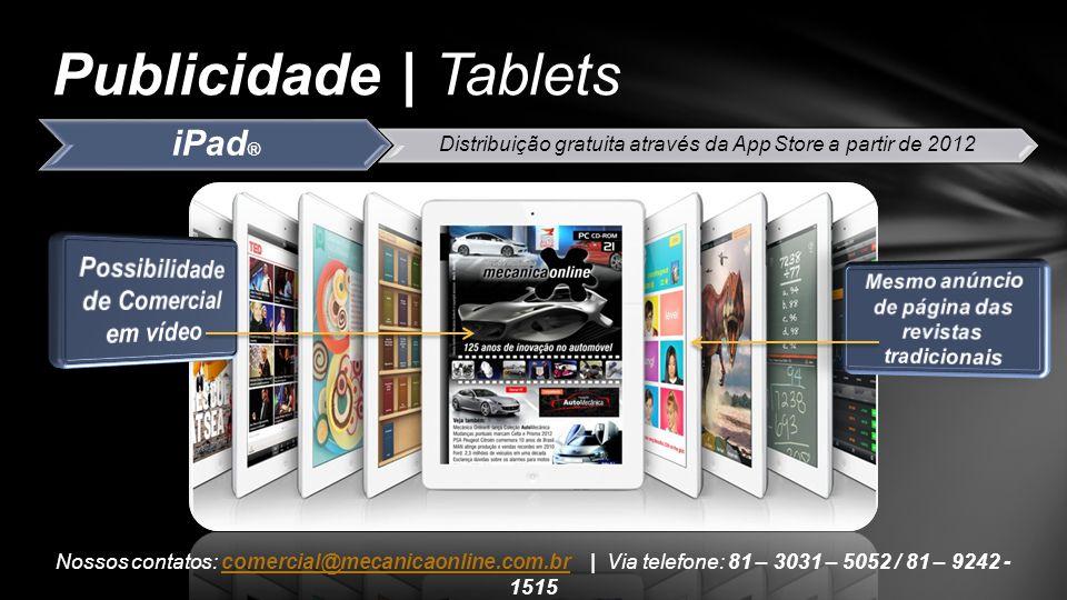 iPad ® Distribuição gratuita através da App Store a partir de 2012 Publicidade | Tablets Nossos contatos: comercial@mecanicaonline.com.br | Via telefo