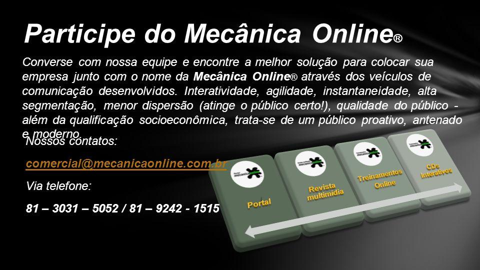 Converse com nossa equipe e encontre a melhor solução para colocar sua empresa junto com o nome da Mecânica Online ® através dos veículos de comunicaç