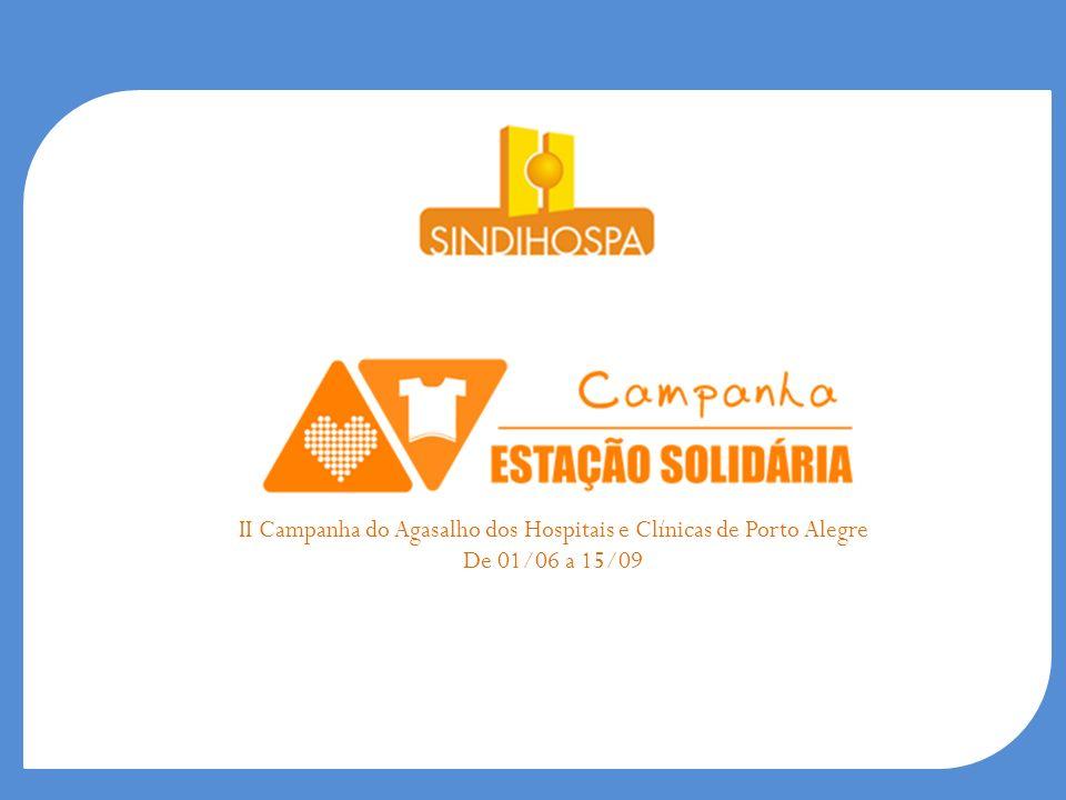 Estação Solidária foi o mote de campanha escolhido pelo Sindicato dos Hospitais e Clínicas de Porto Alegre para a sua primeira campanha do agasalho, em 2010.