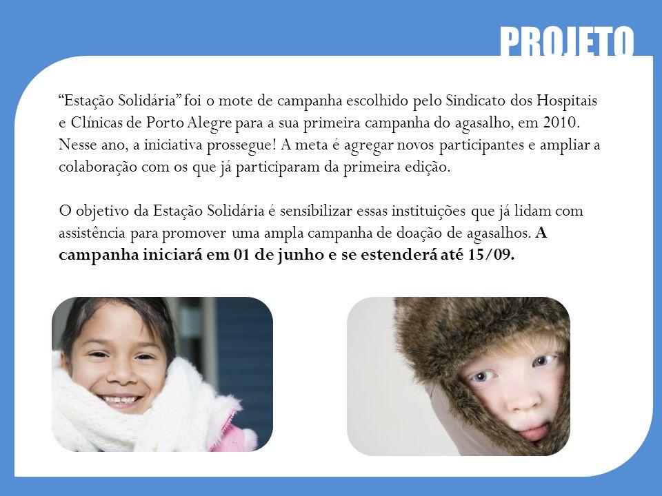 Estação Solidária foi o mote de campanha escolhido pelo Sindicato dos Hospitais e Clínicas de Porto Alegre para a sua primeira campanha do agasalho, e