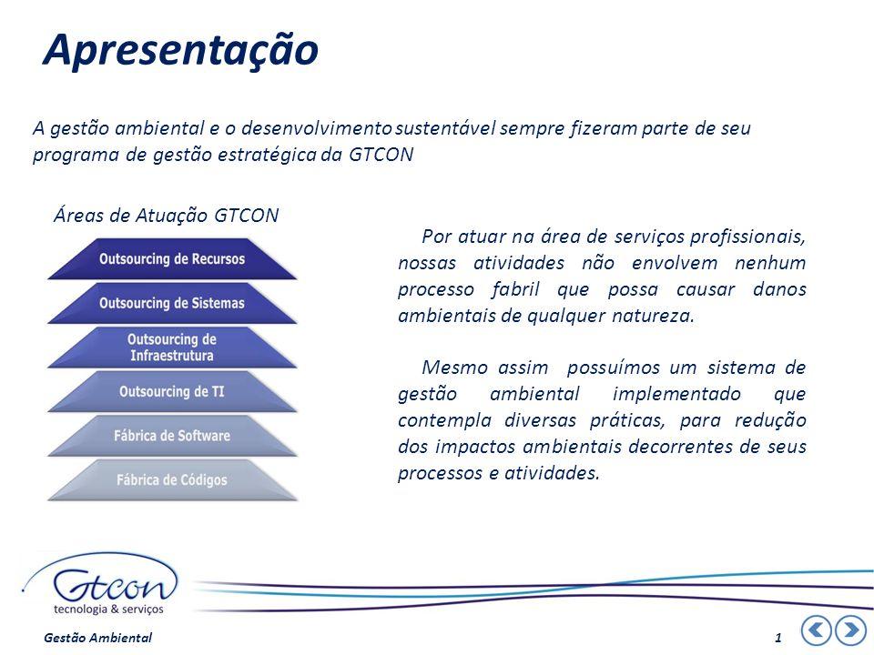 Apresentação Por atuar na área de serviços profissionais, nossas atividades não envolvem nenhum processo fabril que possa causar danos ambientais de q