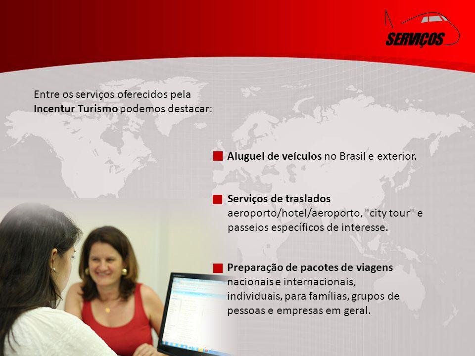 SERVIÇOS Entre os serviços oferecidos pela Incentur Turismo podemos destacar: Parceiros da Incentive House.