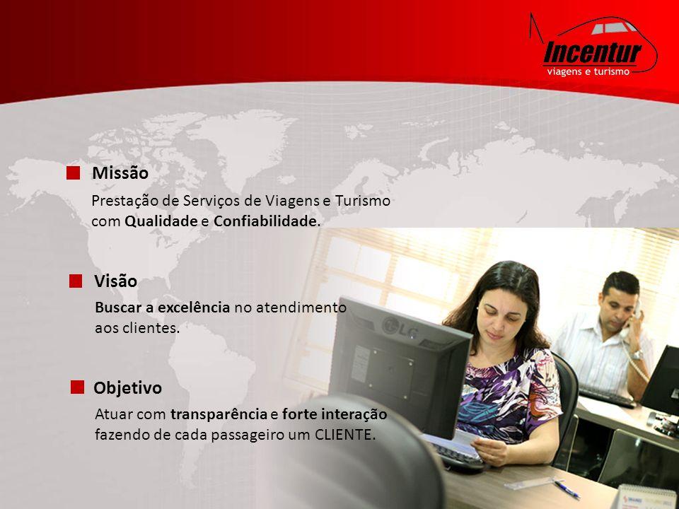 Missão Prestação de Serviços de Viagens e Turismo com Qualidade e Confiabilidade.