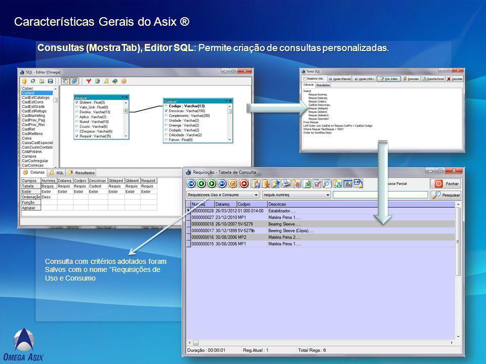 Características Gerais do Asix ® Consultas (MostraTab), Editor SQL: Permite criação de consultas personalizadas.