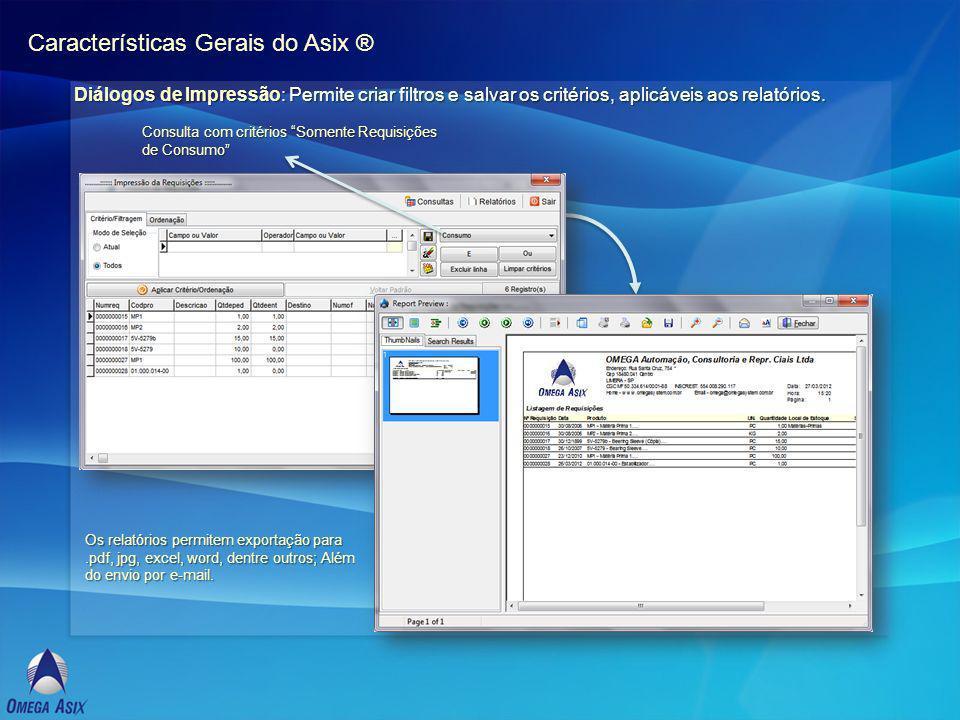 Características Gerais do Asix ® Diálogos de Impressão: Permite criar filtros e salvar os critérios, aplicáveis aos relatórios.