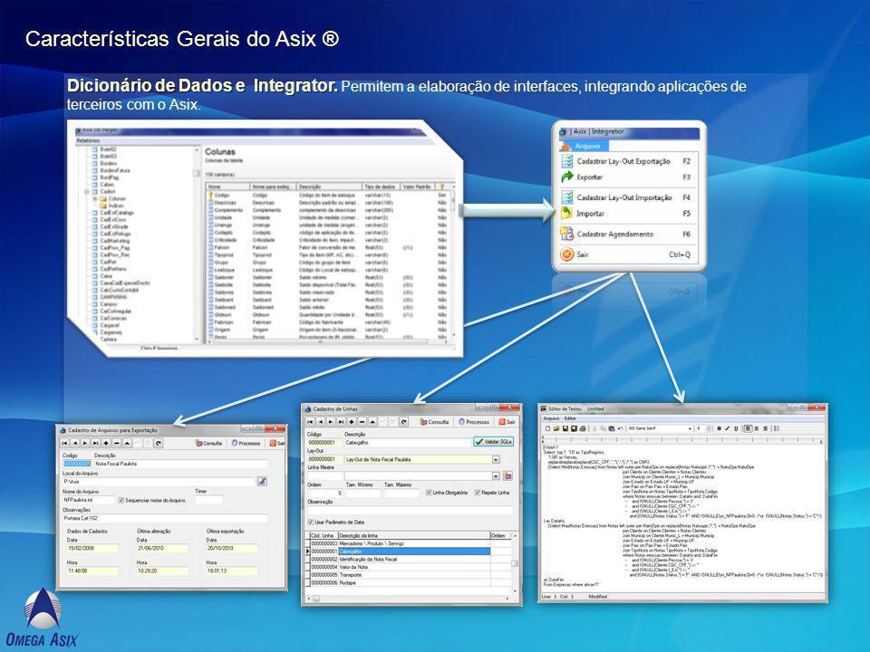 Características Gerais do Asix ® Dicionário de Dados e Integrator.