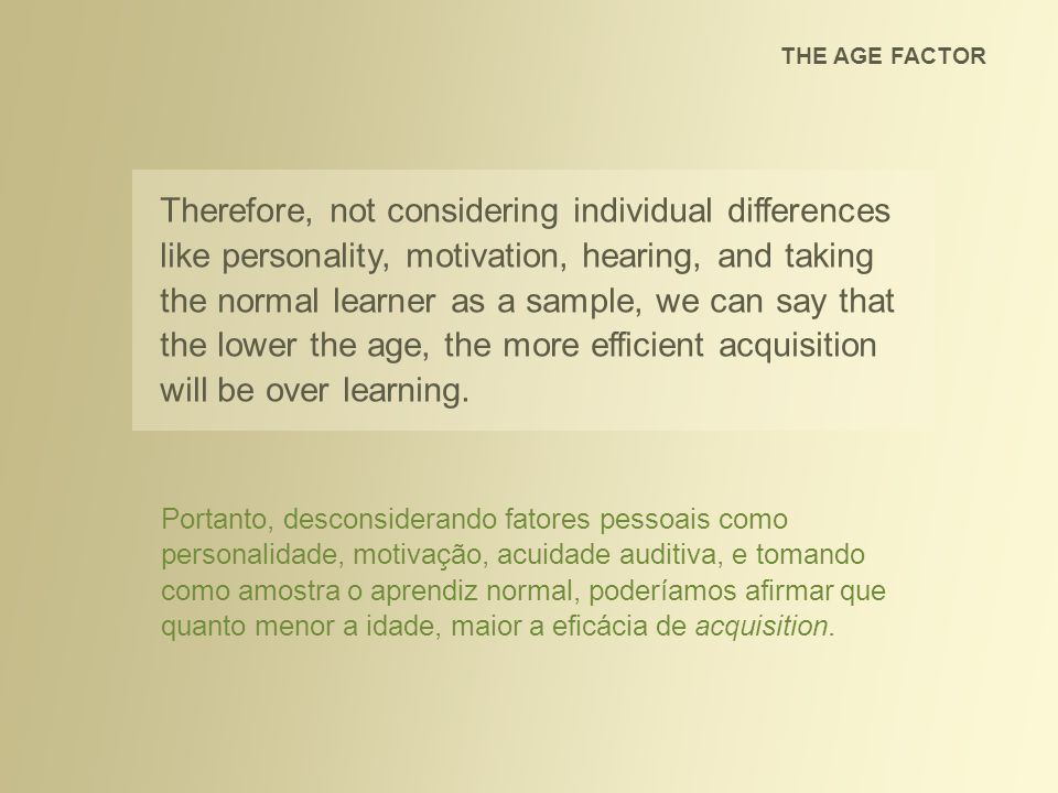 THE AGE FACTOR ACQUISITION vs. LEARNING EFFICIENCY AS RELATED TO AGE