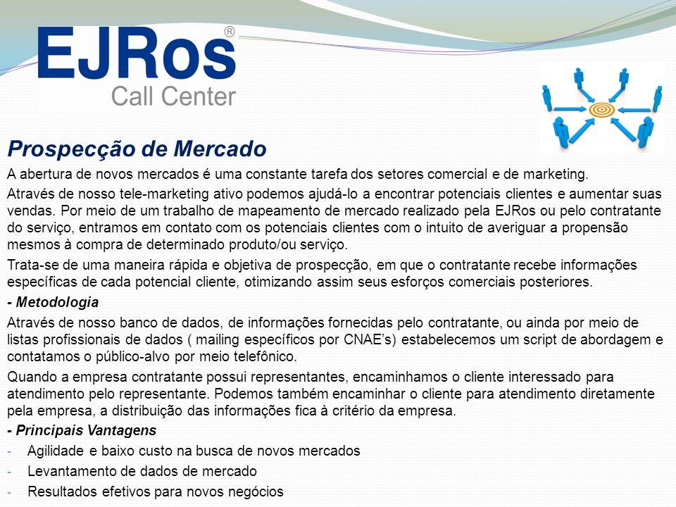 Prospecção de Mercado A abertura de novos mercados é uma constante tarefa dos setores comercial e de marketing. Através de nosso tele-marketing ativo