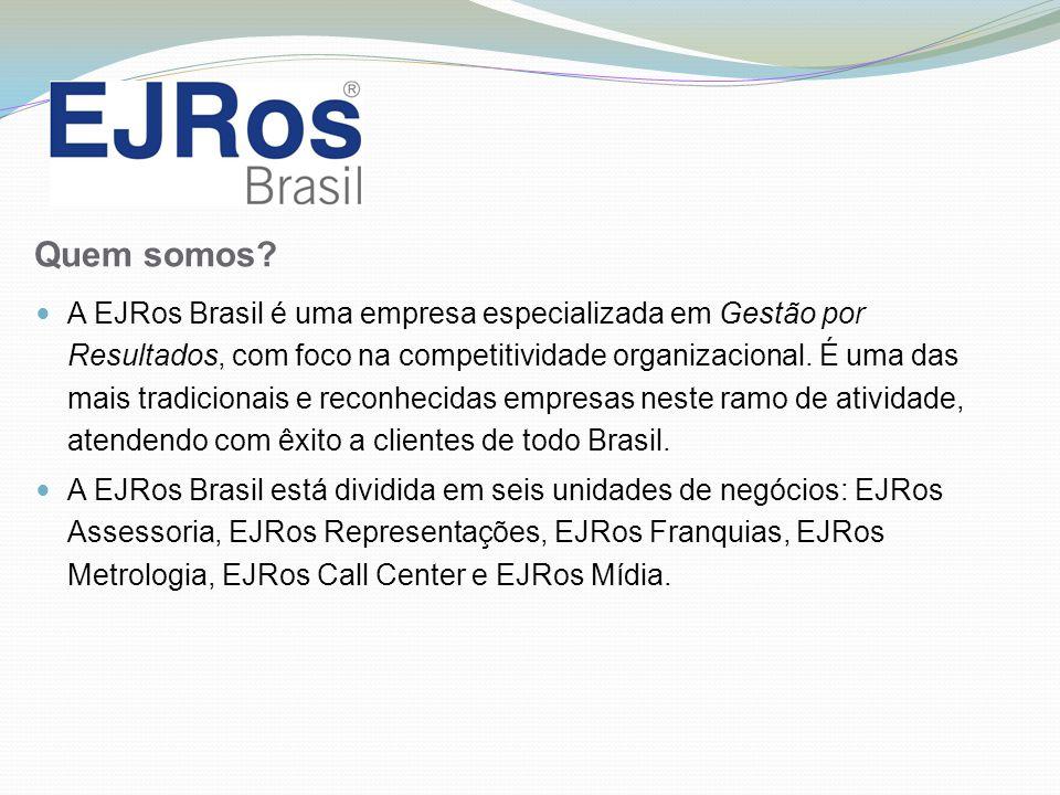v Quem somos? A EJRos Brasil é uma empresa especializada em Gestão por Resultados, com foco na competitividade organizacional. É uma das mais tradicio