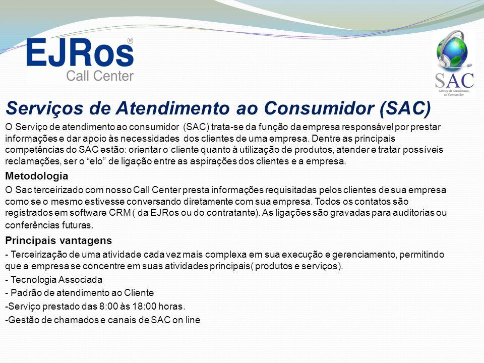 Serviços de Atendimento ao Consumidor (SAC) O Serviço de atendimento ao consumidor (SAC) trata-se da função da empresa responsável por prestar informa