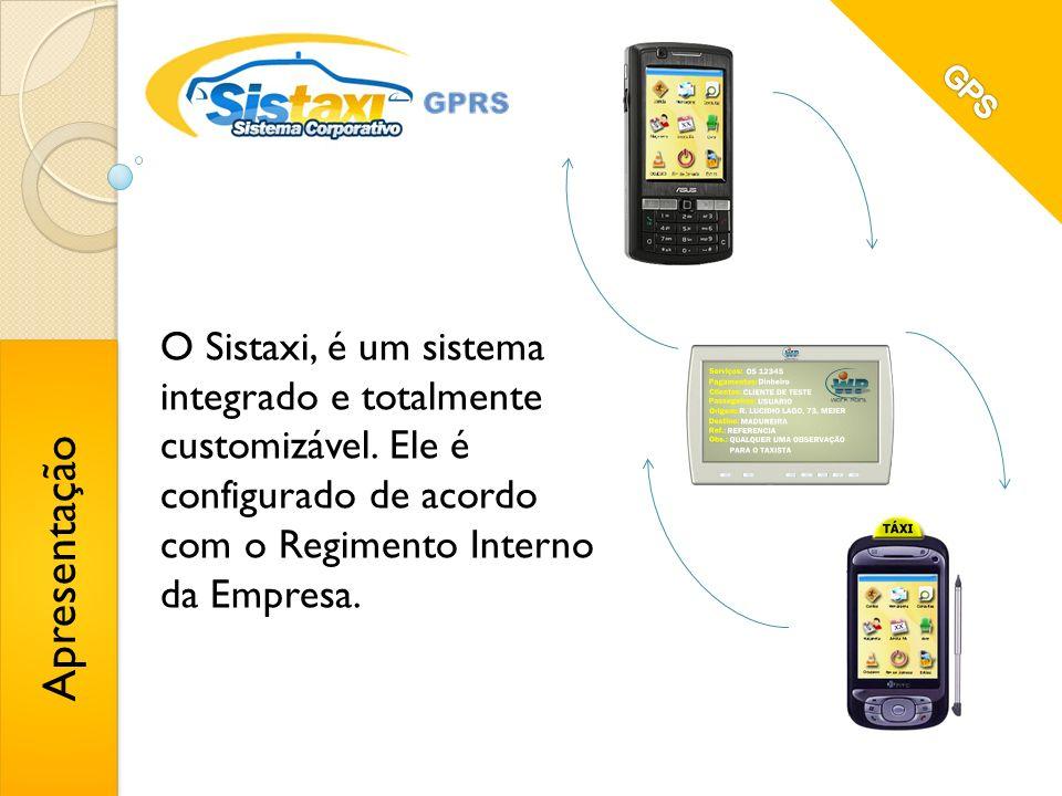 O Sistaxi, é um sistema integrado e totalmente customizável.