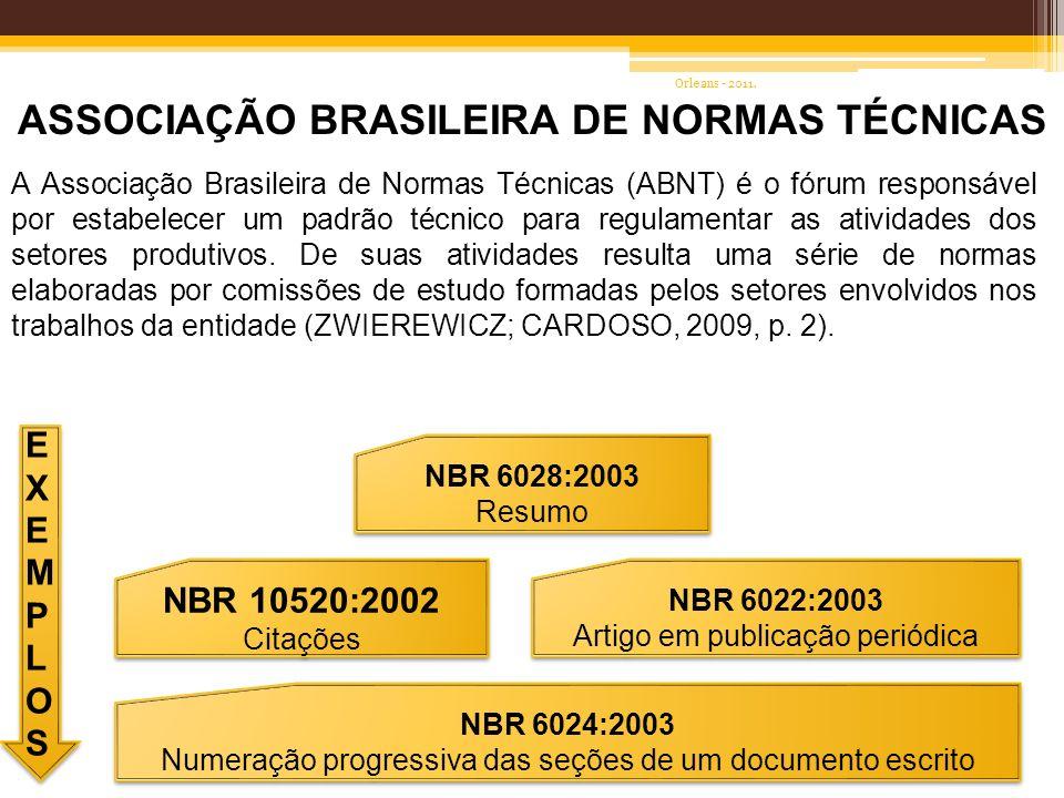 ASSOCIAÇÃO BRASILEIRA DE NORMAS TÉCNICAS A Associação Brasileira de Normas Técnicas (ABNT) é o fórum responsável por estabelecer um padrão técnico par