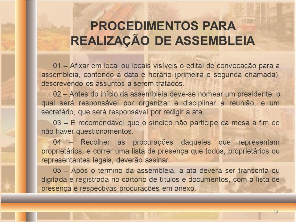 01 – Afixar em local ou locais visíveis o edital de convocação para a assembleia, contendo a data e horário (primeira e segunda chamada), descrevendo