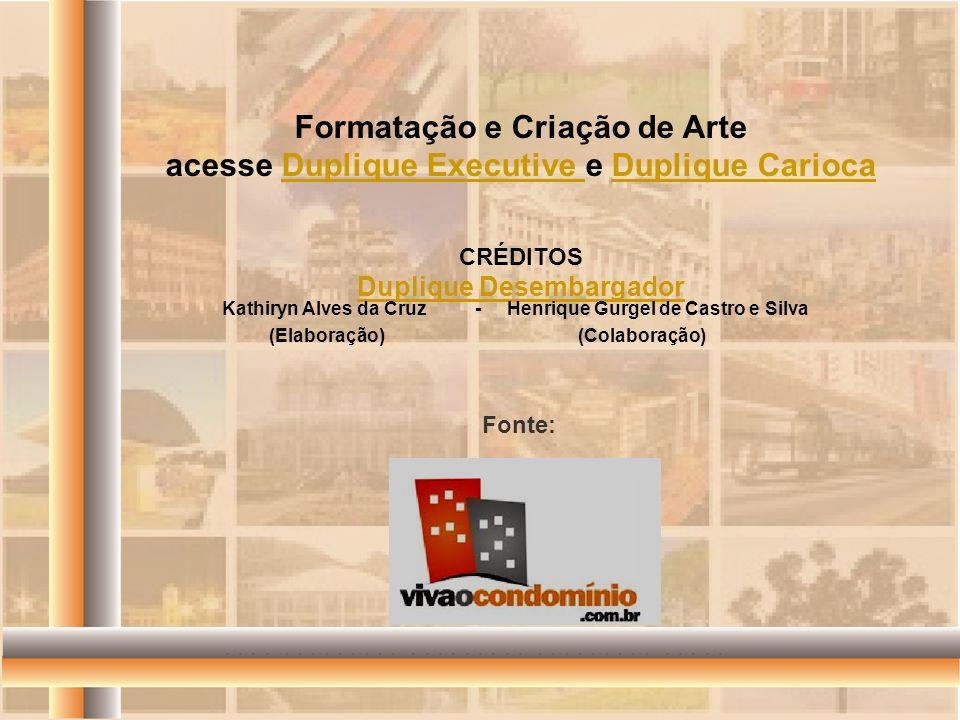 Formatação e Criação de Arte acesse Duplique Executive e Duplique Carioca CRÉDITOS Duplique DesembargadorDuplique Executive Duplique Carioca Duplique