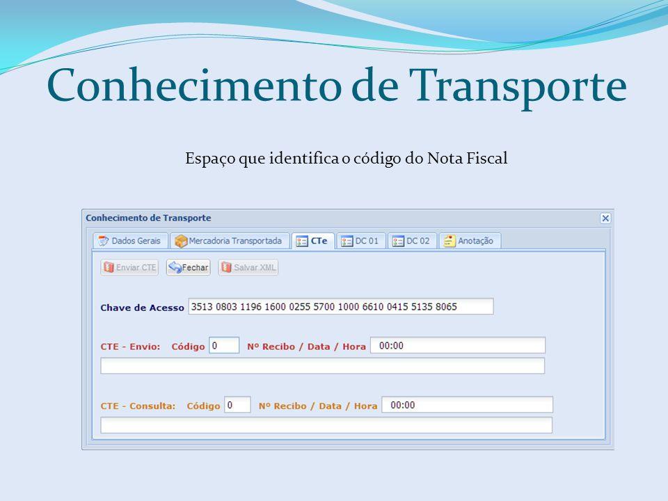 Conhecimento de Transporte Espaço que identifica o código do Nota Fiscal