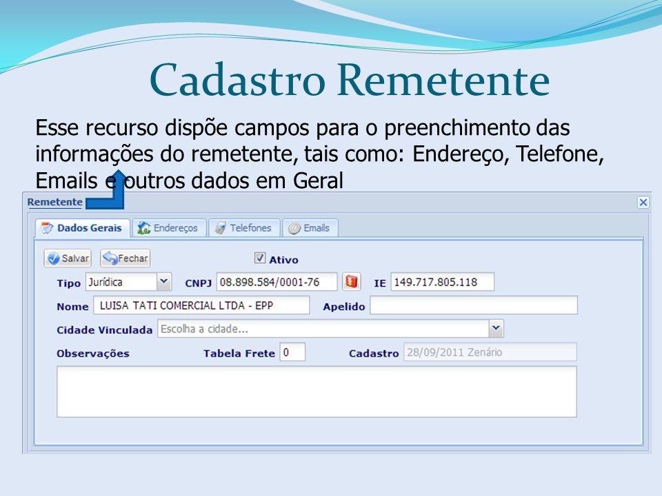 Esse recurso dispõe campos para o preenchimento das informações do remetente, tais como: Endereço, Telefone, Emails e outros dados em Geral Cadastro Remetente