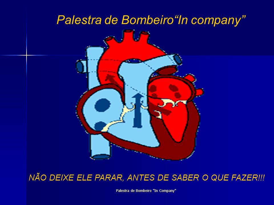 Palestra de BombeiroIn company NÃO DEIXE ELE PARAR, ANTES DE SABER O QUE FAZER!!! Palestra de Bombeiro