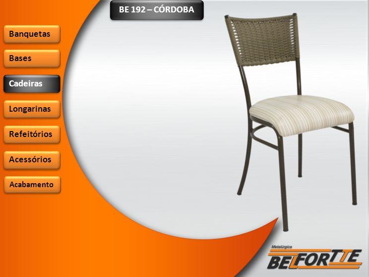 BE 192 – CÓRDOBA Banquetas Bases Cadeiras Longarinas Refeitórios Acessórios Acabamento